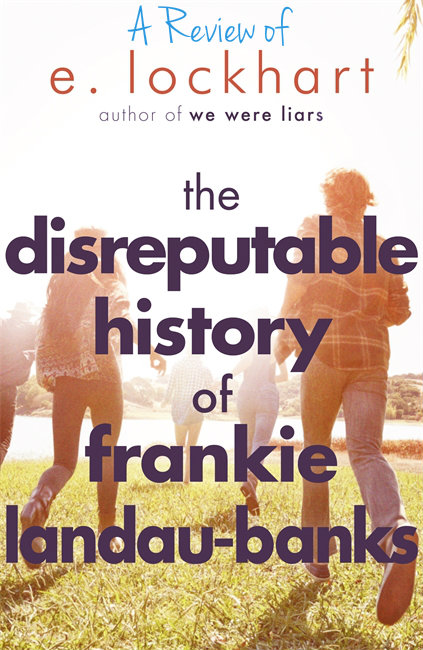 Review: The Disreputable History of Frankie Landau-Banks by E. Lockhart